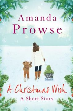 Christmas Wish by Amanda Prowse. Poppy is trying to make sure her children have the perfect Christmas. The fields are sparkling with snow, the turkey is roasting, and the tree is groaning with presents. But Poppy's beloved husband is fighting in Afghanistan, and the kids are missing their Dad. #eBook available Free from Doncaster Libraries. #christmas