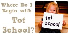 """Where Do I Begin with Tot School?""  Tips on learning through play at home with your toddler."