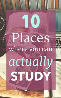 10 Places Where You Can Actually Study - Are you sick and tired of studying in the same place? No worries! Here are some great locations for college students to get their work done.