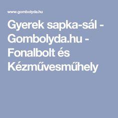 Gyerek sapka-sál - Gombolyda.hu - Fonalbolt és Kézművesműhely