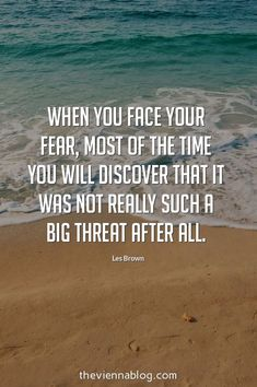 Don't be afraid to face your fears