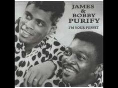 """""""I'm Your Puppet""""--James & Bobby Purify....Great 60's Hit...That Sweet, Soul Sounds That Was On Top In the 1960's...Love It!!"""