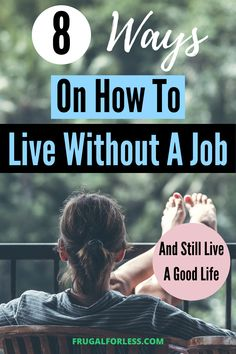 8 ways on how to live without a job and still live a good life. Live happilyy as if you had a full-time income at any time of the year. Need Money, Minimalist Lifestyle, Financial Goals, Ways To Save Money, Free Samples, Frugal Living, Be Still, Comebacks, Saving Money