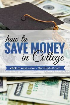 How to Save Money in College #DontPayFull