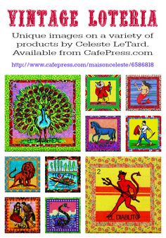 Vintage Loteria from Maison Celeste. These images are available from my CafePress shop on various products. Please click on the link and buy directly from my shop!