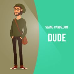 """""""Dude"""" means man, guy, friend. Example: Hey, dude! Where have you been? Get our apps for learning English: learzing.com"""