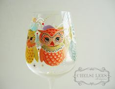 Hand Painted Wine Glass Owl Design  Owl You Need Is by ChelsiLees, $40.00