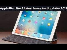 Apple iPad Pro 2 Latest News And Updates !! Coming At March 2017 Event, ...