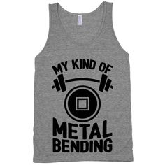My Kind Of Metalbending #fitness #fashion #gym #workout #style #fitspiration #nerdy #lifting #metal #bender #avatar
