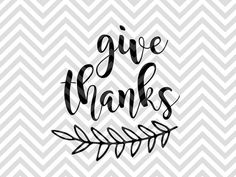 Give Thanks Thanksgiving SVG file - Cut File - Cricut projects - cricut ideas - cricut explore - silhouette cameo projects - Silhouette projects by KristinAmandaDesigns