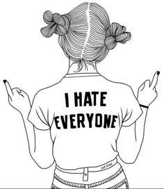 i hate everyone   #art #me #i #hate #everyone