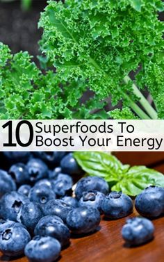Best 10 Superfoods To Boost Your Energy- I am so excited for all the blueberries this summer!!!