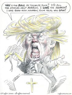 Campaign Sktetchbook   Trump and the Bible © Taylor Jones,Politicalcartoons.com,the,donald,trump,religion,bible,mammon,art,of,the,deal,republican,presidential,candidate,religious,right