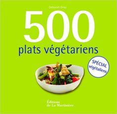 Amazon.fr - 500 plats végétariens - Deborah Gray, Hanna Agostini - Livres