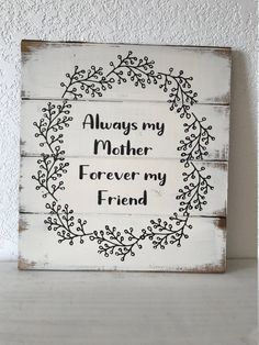 """Excited to share this item from my #etsy shop: Gift for mom, Always my mother forever my friend 13""""w x 14"""" h hand-painted wood sign Mothers birthday or Mothers day gift"""