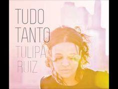 Bom - Tulipa Ruiz