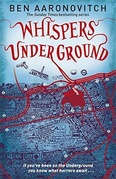 Whispers Under Ground: The Third PC Grant Mystery:   Doctor Who Screenwriter Ben Aaronovitch's superbly entertaining supernatural crime series has, with its witty one-liners and wonderfully erudite take on London, won a legion of fans in double quick time. Peter Grant is learning magic fast. And its just as well - he's already had run ins with the deadly supernatural children of the Thames and a terrifying killer in Soho. Progression in the Police Force is less easy. Especially when yo...