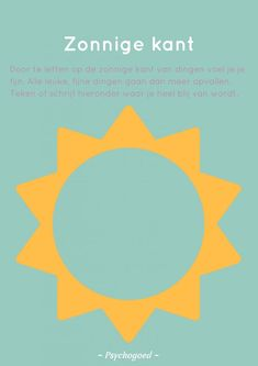 Werkblad Zonnige kant download van Psychogoed. Leer je kind positief denken! Coaching, Stephen Covey, Applied Science, Positive Living, Therapy Tools, Stress Less, Educational Activities, Growth Mindset, Happy Kids
