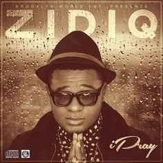 New Single From Zidiq titled I Pray.... check @officialzidiq bio for download link .....