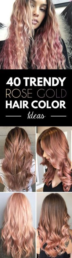 40 Trendy Rose Gold Hair Color Ideas