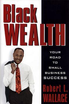 Black Wealth- Robert L Wallace