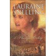 A Place to Belong, Wild West Wind Series #3 Another great Christian fiction by favorite author, Lauraine Snelling.