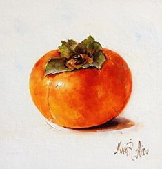 """Persimmon by Nina R. Aide Oil ~ 6"""" x 6"""" #still life#persimmon#oil painting#fruit"""