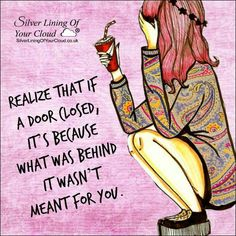 Realize that if a door closed, it's because what was behind it wasn't meant for you. ~Mandy Hale ..._More fantastic quotes on: https://www.facebook.com/SilverLiningOfYourCloud _Follow my Quote Blog on: http://silverliningofyourcloud.wordpress.com/