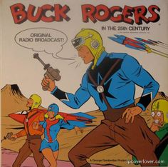 Buck Rogers In the 25th Century.   An Original Radio Broadcast.   A George Garabedian Production.