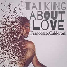 Talking about love, a song by Francesco Calderoni on Spotify Talk About Love, Original Song, Songs