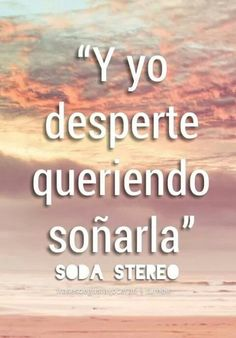 De música ligera.. Soda Stereo, Song Quotes, Words Quotes, Sayings, Wedding Song List, Mr Wonderful, Motivational Phrases, Soul Sisters, Love Poems