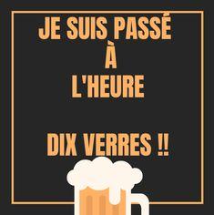 Je suis passé à l'heure dix verres !!! #blague #drôle #drole #humour #mdr #lol #vdm #rire #rigolo #rigolade #rigole #rigoler #blagues #humours