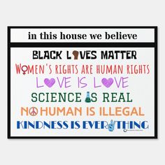 In this house we believe.... yard sign - tap to personalize and get yours #love #kindness #black #lives #matter