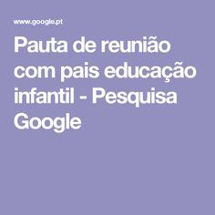 Pauta de reunião com pais educação infantil - Pesquisa Google
