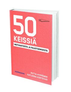 50 mielenkiintoista tarinaa suomalaista yrityksistä, kuinka ne ovat onnistuneet sitouttamaan ja innostamaan työntekijänsä huippusuorituksiin ja toisaalta kuinka pahasti joskus on menty pieleen.
