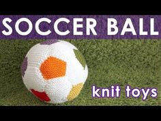 How to Knit a SOCCER BALL Summer Knit Series - YouTube - based on Yana's pattern