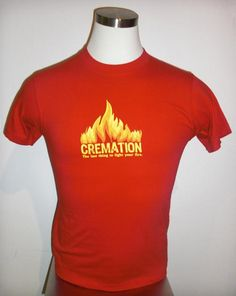 Cremation t-shirt || National Museum of Funeral History || want scale: 2.7