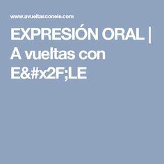 EXPRESIÓN ORAL | A vueltas con E/LE