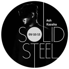 Solid Steel Radio Show 9/10/2015 Hour 1 - Ash Koosha by Ninja Tune | Free Listening on SoundCloud