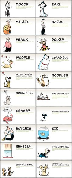 Mutts Comic - Cast of Characters: Mooch, Earl, Millie, Ozzie, Frank, Doozy, Woofie, Guard Dog, Shtinky Puddin' (aka Jules), Noodles, Sourpuss, The Squirrels (Bip & Bop), Crabby, Mussels Marinara, Butchie, Sid the fish, Shnelly, The Shphinx, Chippy & Monk, Chickpea & Chickpea's Brother
