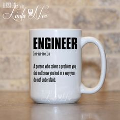 Engineer Definition Coffee Mug, Funny Engineer Mug, Mechanical Engineer Present, Civil Engineer, Electrical Engineer Plastic Engineer MSA180  ♥ AVAILABLE SIZES 15 oz 11 oz   ♥ ABOUT OUR MUGS ♥ All designs are personally created by me and exclusive to DesignsbyLindaNee ♥♥♥♥♥ http://etsy.me/1O2ftEU ♥♥♥♥♥ and DesignsbyLindaNeeToo ♥ Each mug is custom imprinted in our studio in Henniker, New Hampshire, using professional materials and processes ♥ Only top quality mugs and sublimati...