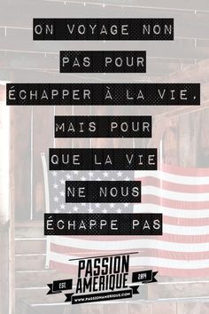 """awesome Citation - """"On voyage non pas pour s'échapper mais pour que la vie ne nous échap..."""