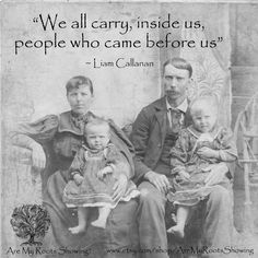 """""""We all carry, inside us, people who came before us"""" ~ Liam Callanan Genealogy Quotes, Family Genealogy, Family History Quotes, Family Quotes, Family Lineage, All In The Family, Genealogy Research, Before Us, Ancestry"""