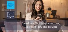 📢 A guide on how to easily improve, and automate your customer communications with #SMS using #salesforce #MicrosoftFlow and TxtSync.