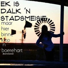 hart op plaas, bly in stad Hard Quotes, Love Quotes, Afrikaanse Quotes, Quotes And Notes, Nature Quotes, Qoutes, My Love, Windmills, Random Stuff