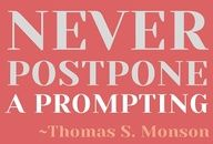 ...never! it is the Holy Spirit moving...postponing it is denying him the ability to work.