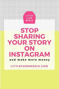 Stop Sharing Your Story On Instagram. This post is for creative businesses who struggles with what to post on Instagram. Little Farm Media