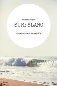 #Surfen || #Surf Tips || #Surfing || Ideen || Wellen || Tipps || Reisen || Bilder || Ideen || Surfslang || Begriffe || Surfen || Surf-Lifestyle