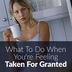 Taken for granted in relationship. How you go about dealing with that icky feeling of being taken for granted will make all the difference. Relationship Mistakes, Ending A Relationship, Long Lasting Relationship, Relationship Memes, Taken For Granted Quotes, Take You For Granted, Being Taken For Granted, Happy Marriage, Marriage Advice