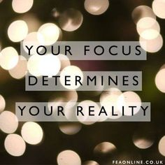 Your focus determines your reality. Quote, motivation, inspiration